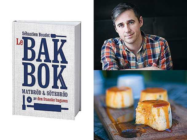 Le bakbok: matbröd och sötebröd av den franske bagaren